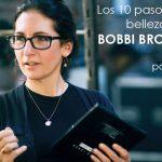 Descubre los 10 pasos de belleza de Bobbi Brown parte 1