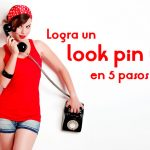 Logra un look pin up en 5 pasos